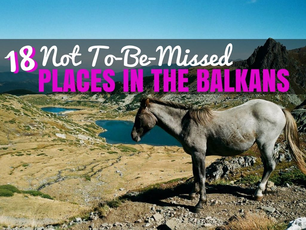 Balkans Travel Itinerary Ideas - Chasing the Donkey