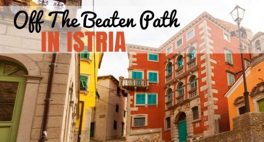 It's Time to Visit Istria And go Off-the-Beaten Path