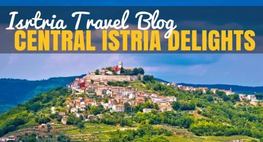 Things to do in Central Istria Delights - Croatia Travel Blog