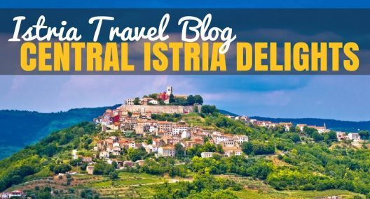 These Central Istria Delights Will Have You Rushing to Book Your Vacay