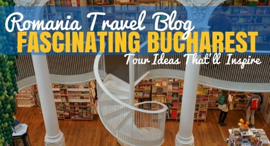 4 Fascinating Bucharest Tours That Will Open Your Mind