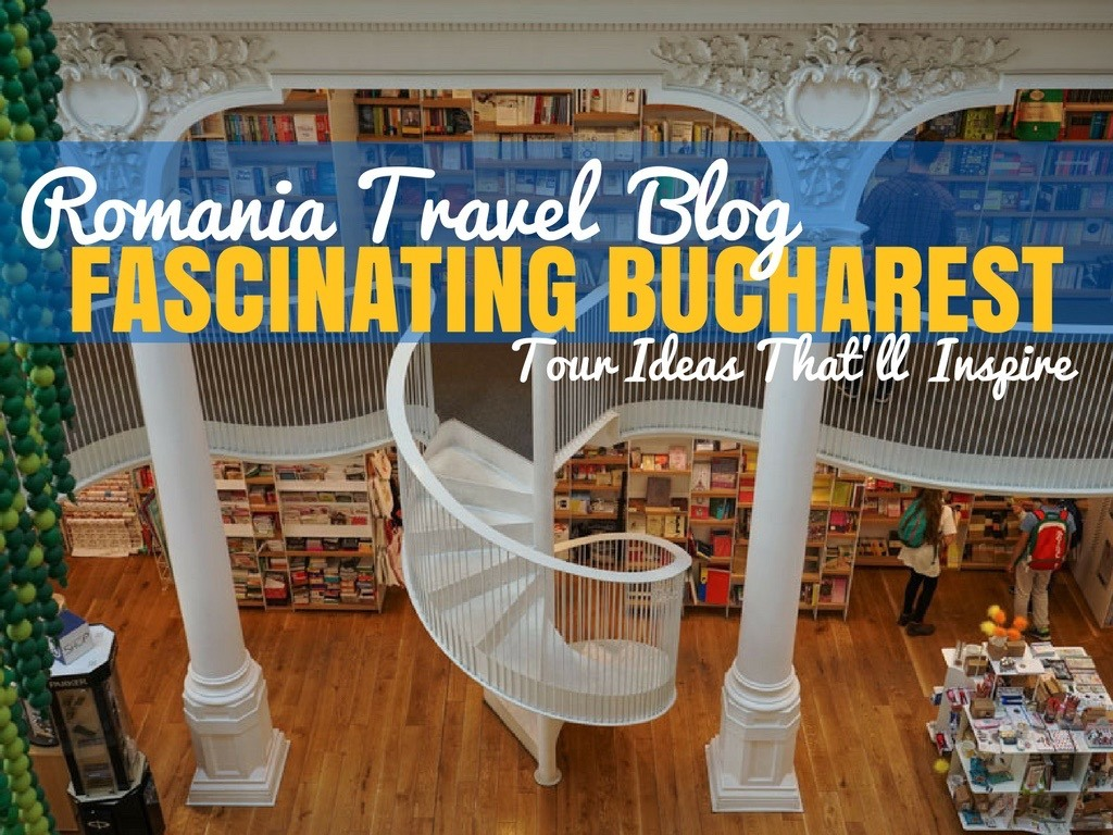 4 Fascinating Bucharest Tours - Romania Travel Blog