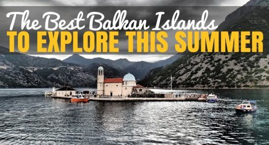 The Best Balkan Islands to Explore This Summer