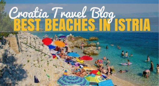 These Best Beaches in Istria Are Waiting For You