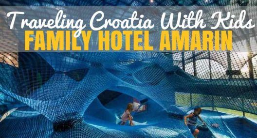Croatia Family Holidays Are The Best at Family Hotel Amarin