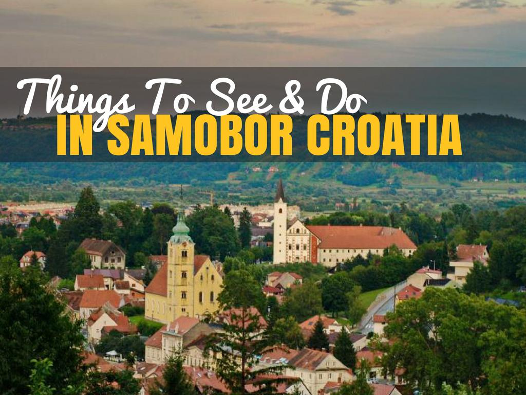 Things to do in Croatia_What to do in Samobor_Croatia Travel Blog_COVER