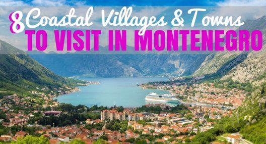 8 Coastal Villages And Towns In Montenegro You Gotta Check Out