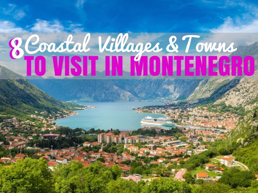 Villages and Towns in Montenegro - Travel Blogger