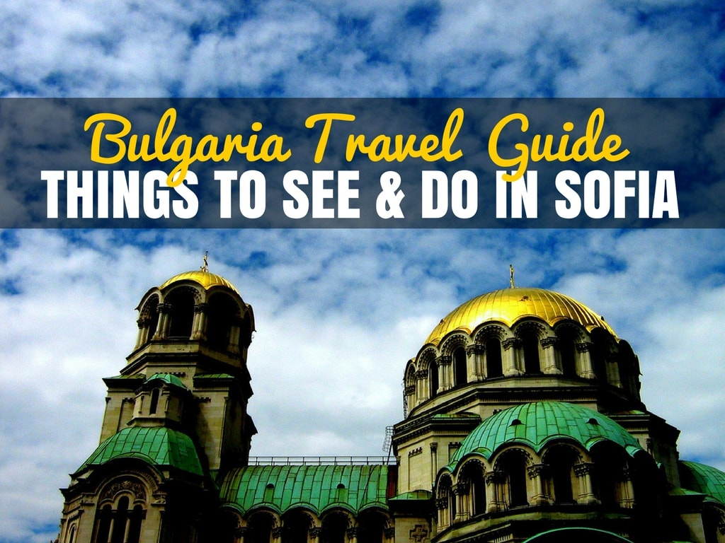 Balkans Travel Blog_Things to See and Do in Sofia_COVER