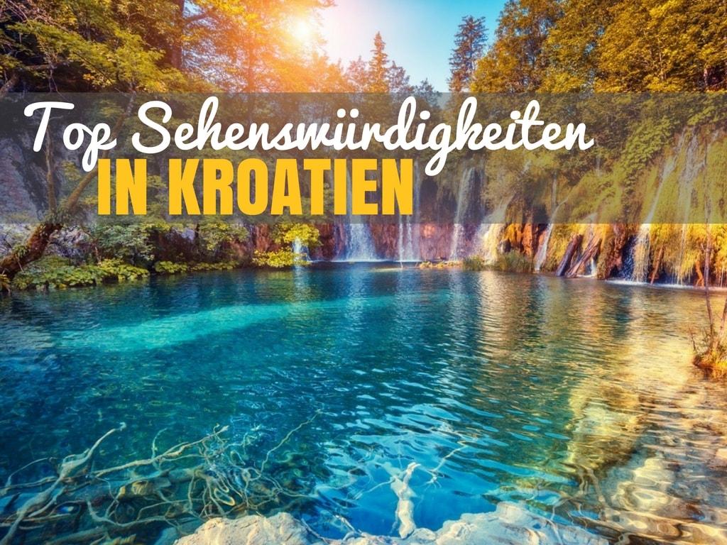 Top 10 Sehensw 252 Rdigkeiten In Kroatien Croatia Travel