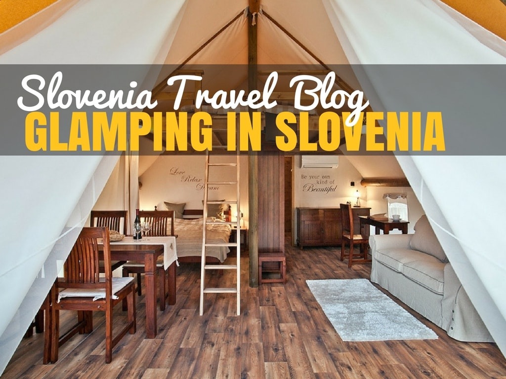 Slovenia Travel Blog_Glamping in Slovenia_COVER