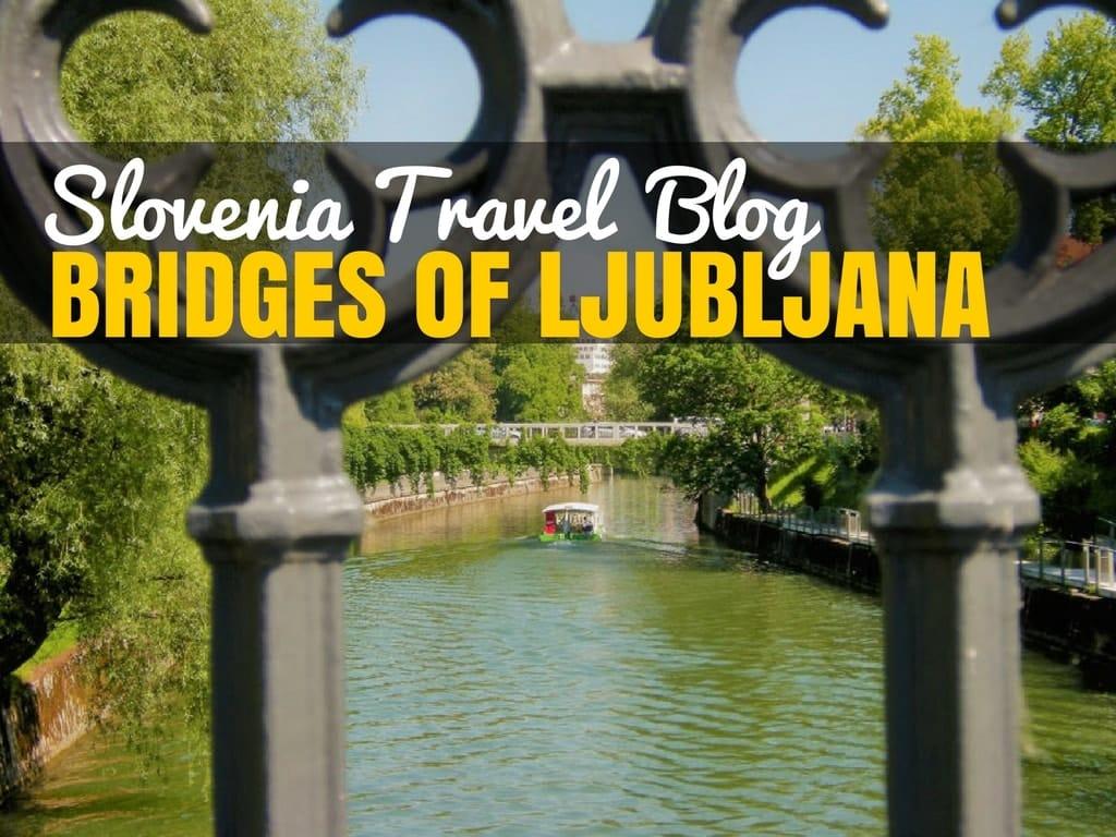 Slovenia Travel Blog_Bridges of Ljubljana_Cover