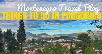 Things to do in Podgorica Montenegro COVER