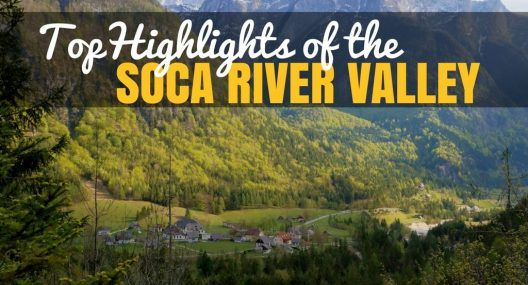 9 Must-See Attractions on the Soča River Valley
