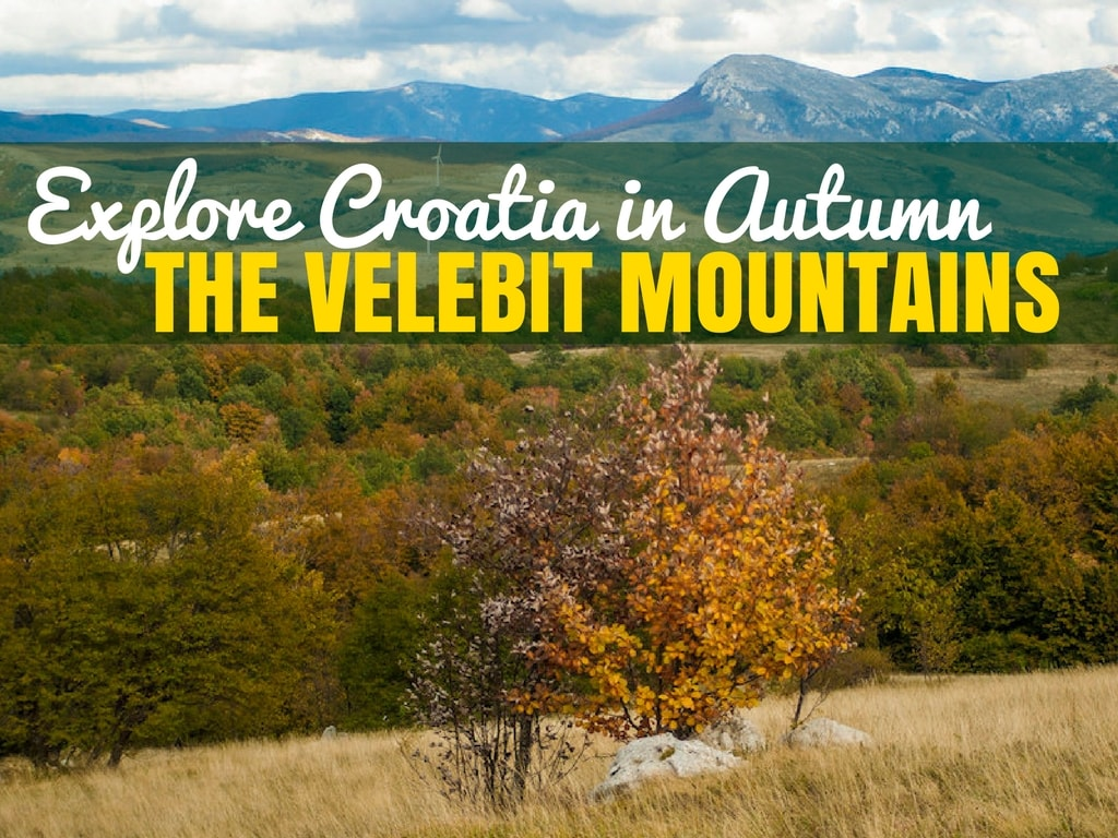 Croatia Travel Blog_Things to do in Croatia_Autumn in the Velebit Mountains_COVER