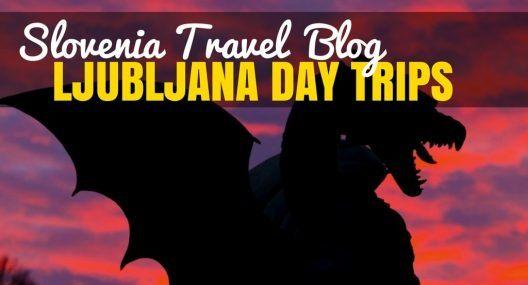 Slovenia Travel Blog: 8 Perfect Day Trips from Ljubljana