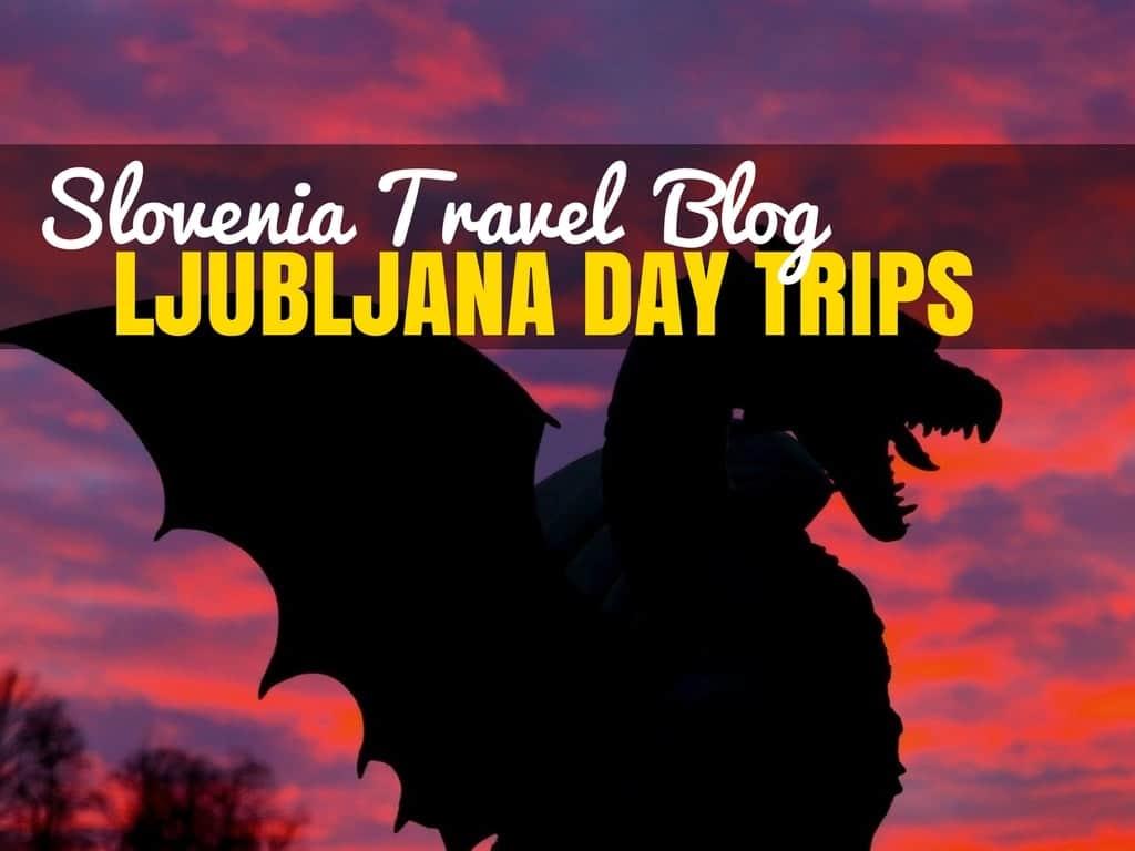 Slovenia Travel Blog_Ljubljana Day Trips_COVER
