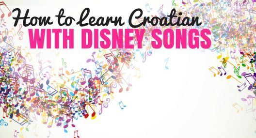 How to Learn Croatian with Disney Songs (Or Any Song That You Like)