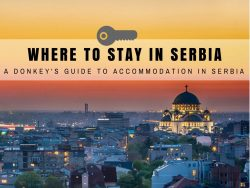 Accommodation In Serbia- Where to Stay in Belgrade And Across Serbia