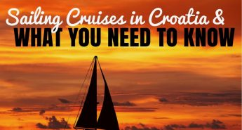 Croatia Cruises 2018- What You Need to Know