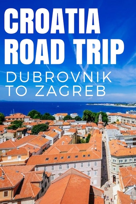 Croatia Travel Blog_Things to do in Croatia_Croatia Road Trip from Dubrovnik to Zagreb