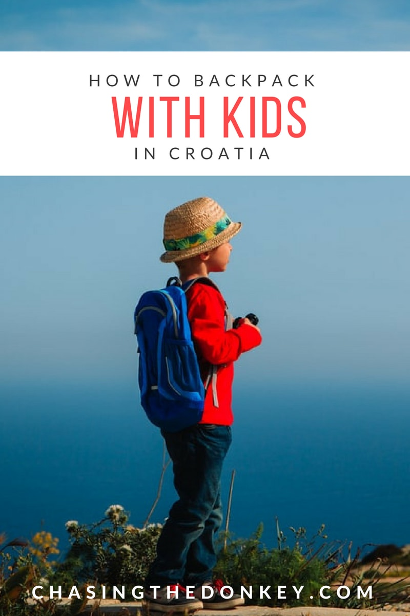 Croatia Travel Blog: Think your backpacking days have to be over now that you have kids? Think again! Here are our tips on how to backpack in Croatia with the kids in tow. Click to learn more!