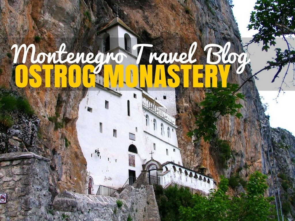 Montenegro Travel Blog_Guide to the Ostrog Monastery_COVER