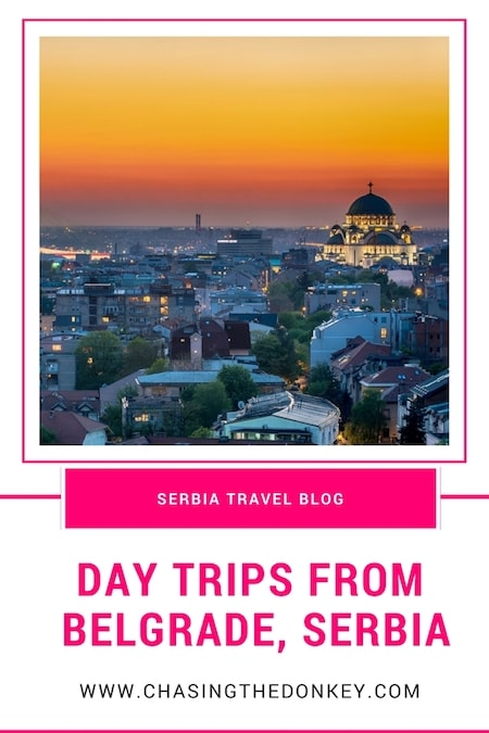 Serbia Travel Blog_Things to do in Serbia_Best Day Trips from Belgrade