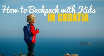Things to do in Croatia_How to go Backpacking with Kids in Croatia_COVER