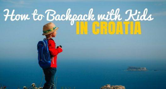 Backpacking in Croatia with Kids