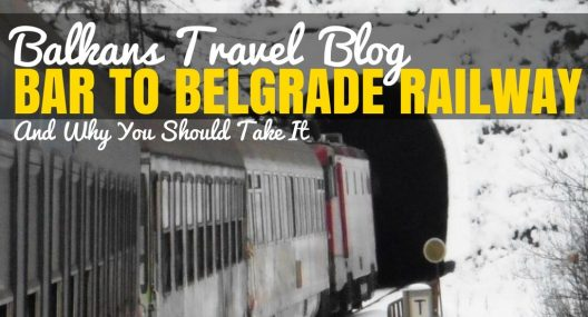 Balkans Travel Blog_Bar to Belgrade Railway_COVER