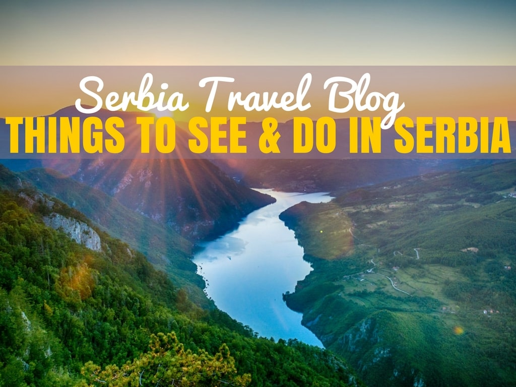 Serbia Travel Blog_Things to See and Do in Serbia_COVER