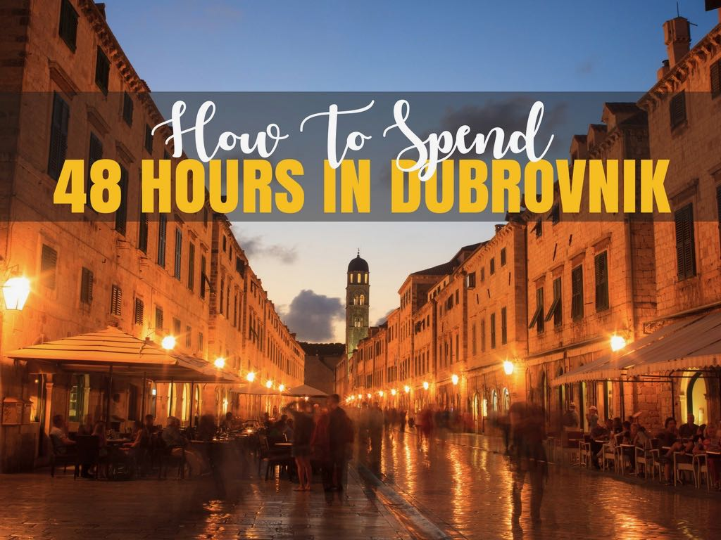 48 Hours in Dubrovnik Croatia In Two Days