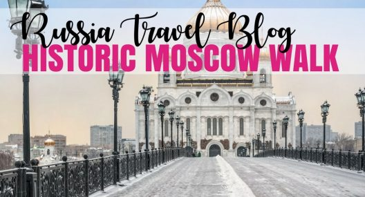 Russia Travel Blog: Self-Guided Historic Moscow Walk