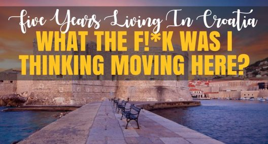 5 Years Living In Croatia: What The F!*k Was I Thinking?