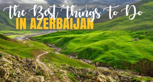 Best Things To Do In Azerbaijan