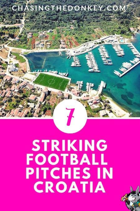 Croatia Travel Blog_Things to do in Croatia_Striking Football Pitches in Croatia
