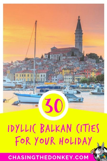 Balkans Travel Blog_Things to do in the Balkans_30 Idyllic Balkan Cities to Visit