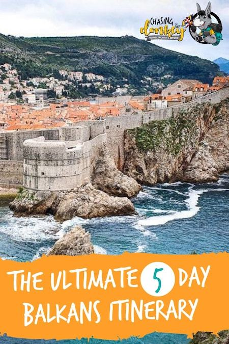 Balkans Travel Blog_Things To Do In The Balkans_Ultimate 5 Day Balkans Travel Itinerary