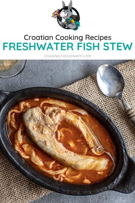 Croatian Cooking_Fis Recipe_Freshwater Fish Stew