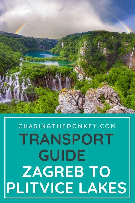 How To Get From Zagreb To Plitvice Lakes In 2020 Chasing The Donkey