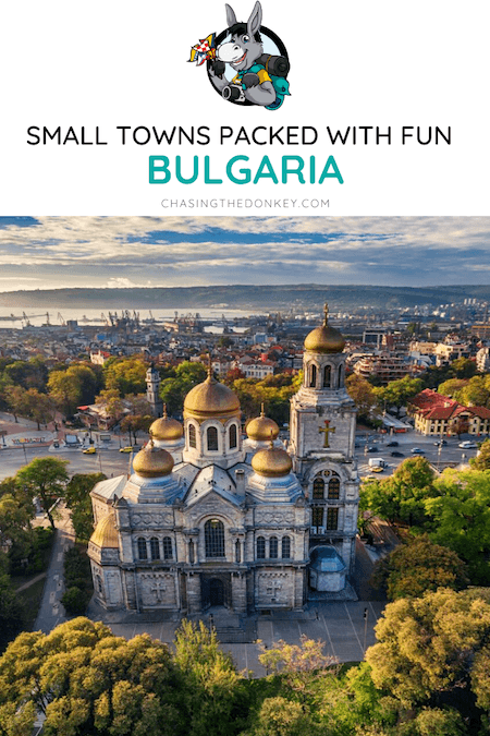 Bulgaria Travel Blog_Small Towns Packed With Fun_Bulgaria Weekend Breaks