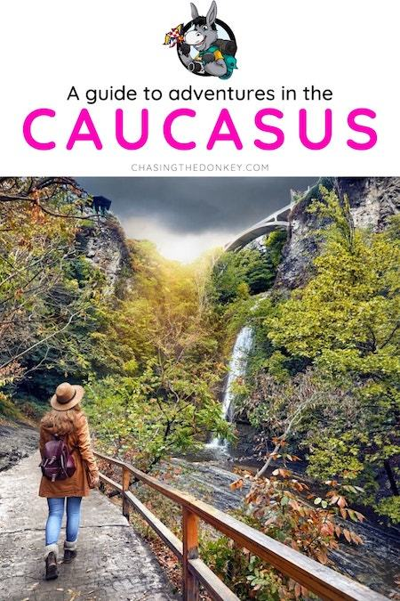 Caucasus Travel Blog_Things to do in the Caucasus Countries_All You Need to Know for Travel in the Caucasus Countries