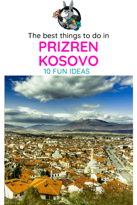 Kosovo Travel Blog_Best Things To Do In Prizren