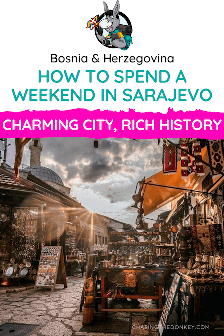 Bosnia and Herzegovina Travel Blog_How To Spend a Weekend In Sarajevo