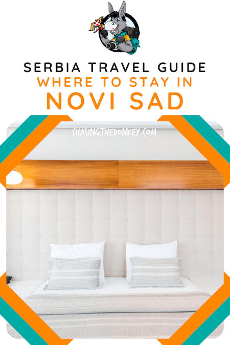 Serbia Travel Blog_Where to Stay in Novi Sad