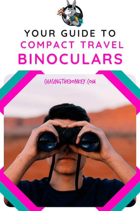 Travel Gear Reviews_Guide To The Best Compact Travel Binoculars