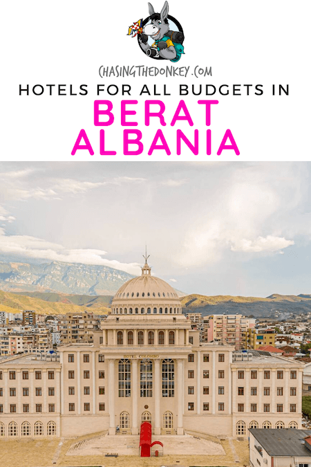 Albania Travel Blog_Where To Stay In Berat_Hotels for Any Budget