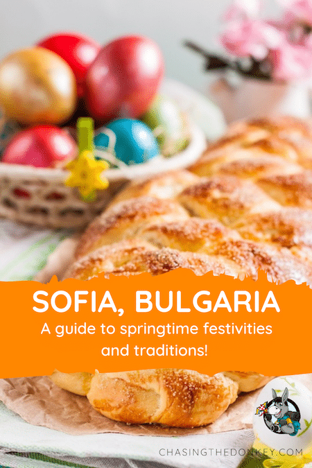 Bulgaria Travel Blog_Traditions and Festivities in Sofia Bulgaria in Spring