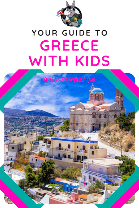 Greece Travel Blog_Unique Ideas For Things To Do In Greece With Kids
